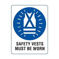 Safety Vests Must Be Worn Poly Sign 300x225mm